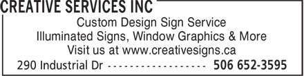 Creative Services Inc (506-652-3595) - Annonce illustrée======= - Custom Design Sign Service Illuminated Signs, Window Graphics & More Visit us at www.creativesigns.ca