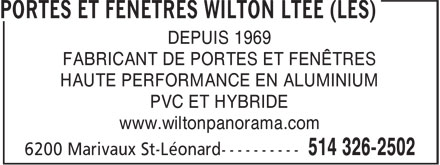 Les Produits Aluminium Wilton Ltée (514-326-2502) - Annonce illustrée======= - DEPUIS 1969 FABRICANT DE PORTES ET FENÊTRES HAUTE PERFORMANCE EN ALUMINIUM PVC ET HYBRIDE www.wiltonpanorama.com