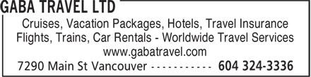 Gaba Travel Ltd (604-324-3336) - Display Ad - Cruises, Vacation Packages, Hotels, Travel Insurance Flights, Trains, Car Rentals - Worldwide Travel Services www.gabatravel.com