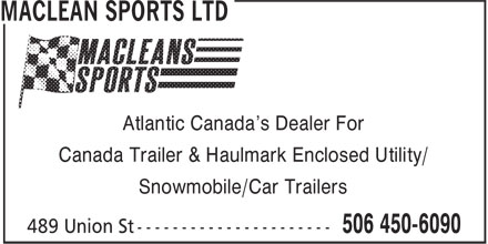Maclean Sports Ltd (506-450-6090) - Display Ad - Atlantic Canada's Dealer For Canada Trailer & Haulmark Enclosed Utility/ Snowmobile/Car Trailers