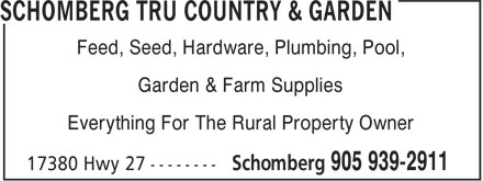 TRU Country & Garden (905-939-2911) - Display Ad - Feed, Seed, Hardware, Plumbing, Pool, Garden & Farm Supplies Everything For The Rural Property Owner Feed, Seed, Hardware, Plumbing, Pool, Garden & Farm Supplies Everything For The Rural Property Owner