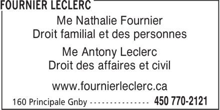 Poitras Fournier Leclerc, avocats (450-770-2121) - Annonce illustrée======= - Me Nathalie Fournier Droit familial et des personnes Me Antony Leclerc Droit des affaires et civil www.fournierleclerc.ca
