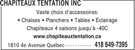 Chapiteaux Tentation Inc (418-649-7395) - Annonce illustrée======= - Vaste choix d'accessoires: • Chaises • Planchers • Tables • Éclairage Chapiteaux 4 saisons jusqu'à -40C www.chapiteauxtentation.ca