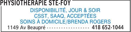 Physiothérapie Ste-Foy (418-652-1044) - Annonce illustrée======= - DISPONIBILITÉ, JOUR & SOIR CSST, SAAQ, ACCEPTÉES SOINS À DOMICILE/BRENDA ROGERS