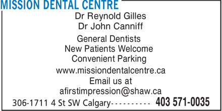 Mission Dental Centre (403-571-0035) - Annonce illustrée======= - Dr Reynold Gilles Dr John Canniff General Dentists New Patients Welcome Convenient Parking www.missiondentalcentre.ca Email us at