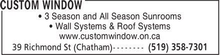 Custom Window (519-358-7301) - Annonce illustrée======= - • 3 Season and All Season Sunrooms • Wall Systems & Roof Systems www.customwindow.on.ca