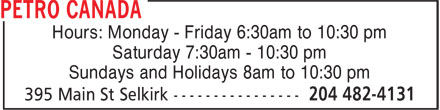 Petro-Canada (204-482-4131) - Annonce illustrée======= - Hours: Monday - Friday 6:30am to 10:30 pm Saturday 7:30am - 10:30 pm Sundays and Holidays 8am to 10:30 pm