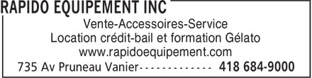 Rapido Equipement Inc (418-684-9000) - Annonce illustrée======= - Location crédit-bail et formation Gélato www.rapidoequipement.com Vente-Accessoires-Service