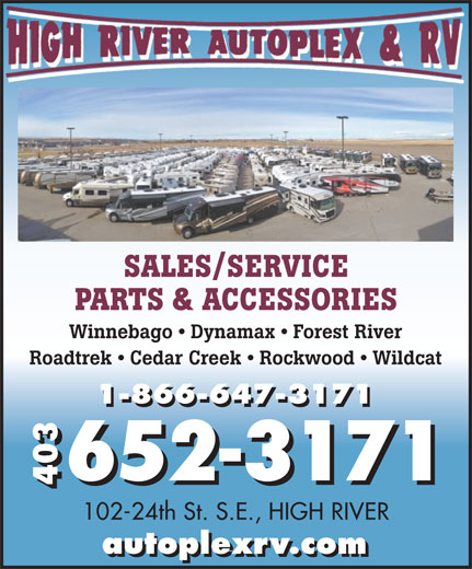 High River Autoplex & RV (403-652-3171) - Annonce illustrée======= - SALES/SERVICE PARTS & ACCESSORIES Winnebago   Dynamax   Forest River Roadtrek   Cedar Creek   Rockwood   Wildcat 1-866-647-3171 652-3171 403 102-24th St. S.E., HIGH RIVER autoplexrv.com