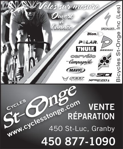 Bicycles St-Onge Inc (Les) (450-378-5353) - Annonce illustrée======= - Vélos sur mesureVélos sur m Ouvert à l année Bicycles St-Onge Inc (Les) e.com VENTE .cyclesstonge.com .c yc lew sstotong RÉPARATIONPARÉ 450 St-Luc, Granby-Luc450 St wwwwww 450 877-1090450877
