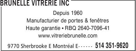 Vitrerie Brunelle (514-351-9620) - Annonce illustrée======= - Depuis 1960 Manufacturier de portes & fenêtres Haute garantie • RBQ 2640-7096-41 www.vitreriebrunelle.com