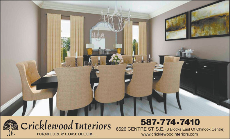 Cricklewood Interiors (403-258-0050) - Display Ad - 6626 CENTRE ST. S.E. (3 Blocks East Of Chinook Centre) www.cricklewoodinteriors.com 587-774-7410