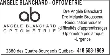Angèle Blanchard - Optométrie (418-653-1969) - Annonce illustrée======= - Dre Angèle Blanchard Dre Mélanie Brousseau -Rééducation visuelle (difficultés d'apprentissage) -Optométrie pédiatrique -Urgence