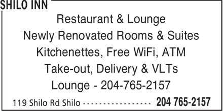 Shilo Inn (204-765-2157) - Display Ad - Restaurant & Lounge Newly Renovated Rooms & Suites Kitchenettes, Free WiFi, ATM Take-out, Delivery & VLTs Lounge - 204-765-2157