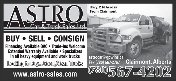 Astro Car & Truck Sales (780-567-4202) - Annonce illustrée======= - From Clairmont Car & Truck Sales Ltd. BUY   SELL   CONSIGN Financing Available OAC   Trade-Ins Welcome Extended Warranty Available   Specializes in all heavy equipment and work trucks Clairmont, Alberta Fax:(780) 567-2767 Looking to Buy...Good,Clean Trucks (780) 567-4202 www.astro-sales.com Hwy. 2 N Across