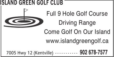 Island Green Golf Club (902-678-7577) - Display Ad - Full 9 Hole Golf Course Driving Range Come Golf On Our Island www.islandgreengolf.ca