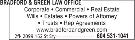 Bradford & Green Law Office (604-531-1041) - Annonce illustrée======= - Wills • Estates • Powers of Attorney • Trusts • Rep Agreements www.bradfordandgreen.com Corporate • Commercial • Real Estate
