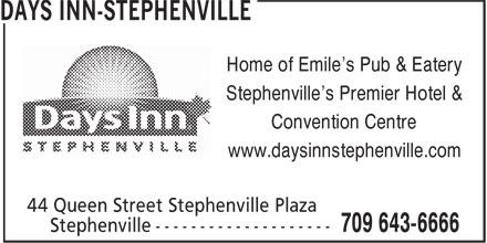 Days Inn-Stephenville (709-643-6666) - Annonce illustrée======= - Home of Emile's Pub & Eatery Stephenville's Premier Hotel & Convention Centre www.daysinnstephenville.com Home of Emile's Pub & Eatery Stephenville's Premier Hotel & Convention Centre www.daysinnstephenville.com