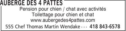 Auberge des 4 Pattes (418-843-6578) - Annonce illustrée======= - Pension pour chien / chat avec activités Toilettage pour chien et chat www.aubergedes4pattes.com