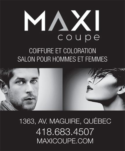 Salon Maxi Coupe Inc (418-683-4507) - Annonce illustrée======= - SALON POUR HOMMES ET FEMMES 1363, AV. MAGUIRE, QUÉBEC 418.683.4507 MAXICOUPE.COM COIFFURE ET COLORATION