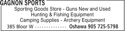 Gagnon Sports (905-725-5798) - Display Ad - Sporting Goods Store - Guns New and Used Hunting & Fishing Equipment Camping Supplies - Archery Equipment