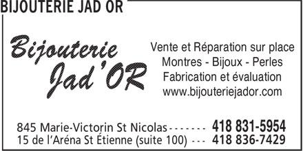 Bijouterie Jad Or (418-831-5954) - Annonce illustrée======= - Vente et Réparation sur place Montres - Bijoux - Perles Fabrication et évaluation www.bijouteriejador.com