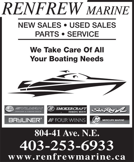 Renfrew Marine (403-253-6933) - Display Ad - NEW SALES   USED SALES PARTS   SERVICE RENFREW MARINE We Take Care Of All Your Boating Needs 804-41 Ave. N.E. 403-253-6933 www.renfrewmarine.ca