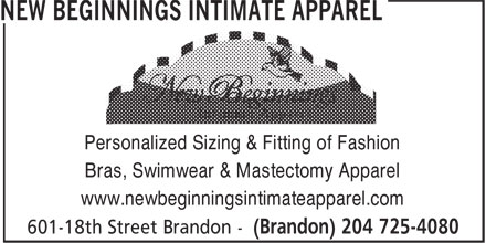 New Beginnings Intimate Apparel (204-725-4080) - Display Ad - Personalized Sizing & Fitting of Fashion Bras, Swimwear & Mastectomy Apparel www.newbeginningsintimateapparel.com