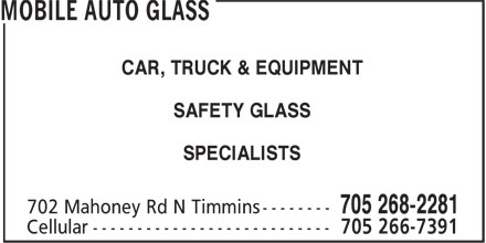 Mobile Auto Glass (705-268-2281) - Display Ad - CAR, TRUCK & EQUIPMENT SAFETY GLASS SPECIALISTS