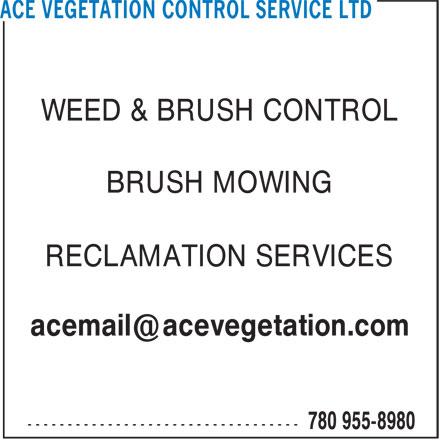 Ace Vegetation Control Service Ltd (780-955-8980) - Annonce illustrée======= - WEED & BRUSH CONTROL BRUSH MOWING RECLAMATION SERVICES