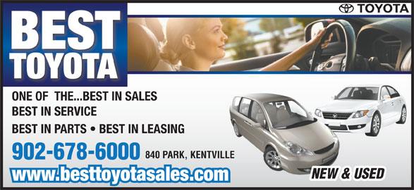 Best Toyota (902-678-6000) - Annonce illustrée======= - BEST TOYOTA ONE OF  THE...BEST IN SALESONE OFTHE.BEST IN SA BEST IN SERVICE BEST IN PARTS   BEST IN LEASING 840 PARK, KENTVILLEILLE 902-678-6000 NEW & USED www.besttoyotasales.comm