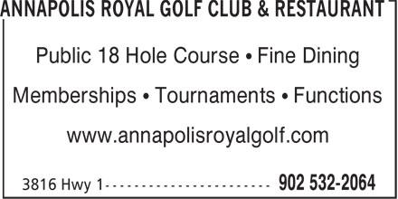 Annapolis Royal Golf Club & Restaurant (902-532-2064) - Display Ad - Public 18 Hole Course • Fine Dining Memberships • Tournaments • Functions www.annapolisroyalgolf.com