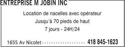 Entreprise M Jobin Inc (418-845-1623) - Annonce illustrée======= - Location de nacelles avec opérateur Jusqu'à 70 pieds de haut 7 jours - 24H/24
