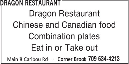 Dragon Restaurant (709-634-4213) - Annonce illustrée======= - Dragon Restaurant Chinese and Canadian food Combination plates Eat in or Take out