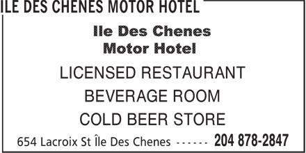 Ile des Chenes Motor Hotel (204-878-2847) - Display Ad - LICENSED RESTAURANT BEVERAGE ROOM COLD BEER STORE