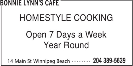 Bonnie Lynn's Cafe (204-389-5639) - Annonce illustrée======= - HOMESTYLE COOKING Open 7 Days a Week Year Round