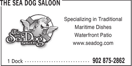The Sea Dog Saloon (902-875-2862) - Annonce illustrée======= - Specializing in Traditional Maritime Dishes Waterfront Patio www.seadog.com