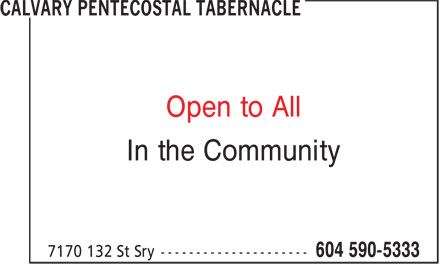 Calvary Pentecostal Tabernacle (604-590-5333) - Display Ad - In the Community Open to All