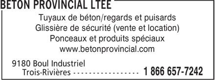 Béton Provincial Ltée (819-376-7465) - Annonce illustrée======= - Tuyaux de béton/regards et puisards Glissière de sécurité (vente et location) Ponceaux et produits spéciaux www.betonprovincial.com
