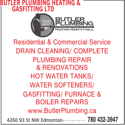 Butler Plumbing Heating & Gasfitting Ltd (780-432-3947) - Annonce illustrée======= - Residential & Commercial Service DRAIN CLEANING/ COMPLETE PLUMBING REPAIR & RENOVATIONS HOT WATER TANKS/ WATER SOFTENERS/ GASFITTING/ FURNACE & BOILER REPAIRS www.ButlerPlumbing.ca