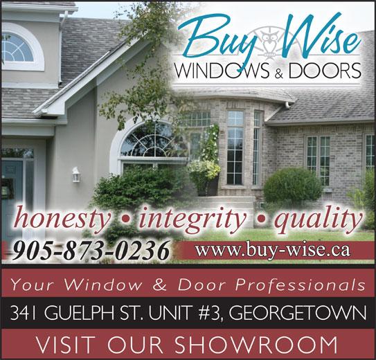 Buy Wise Windows & Doors (905-873-0236) - Display Ad - Your Window & Door Professionals 341 GUELPH ST. UNIT #3, GEORGETOWN VISIT OUR SHOWROOM