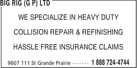 Big Rig Collision (Grande Prairie) Ltd (780-532-1996) - Display Ad - WE SPECIALIZE IN HEAVY DUTY COLLISION REPAIR & REFINISHING HASSLE FREE INSURANCE CLAIMS