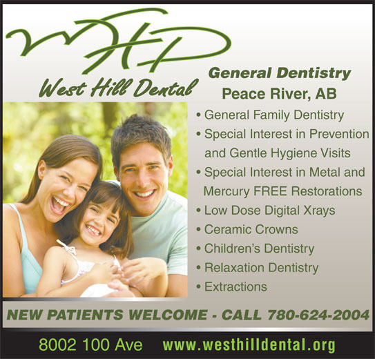Dr Dickson Darnell (780-624-2004) - Annonce illustrée======= - General Dentistry Peace River, AB General Family Dentistry Special Interest in Prevention and Gentle Hygiene Visits Special Interest in Metal and Mercury FREE Restorations Low Dose Digital Xrays Ceramic Crowns Children s Dentistry Relaxation Dentistry Extractions NEW PATIENTS WELCOME - CALL 780-624-2004 www.westhilldental.org 8002 100 Ave