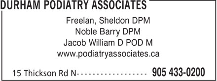 Podiatry Associates (905-433-0200) - Display Ad - Freelan, Sheldon DPM Noble Barry DPM Jacob William D POD M www.podiatryassociates.ca