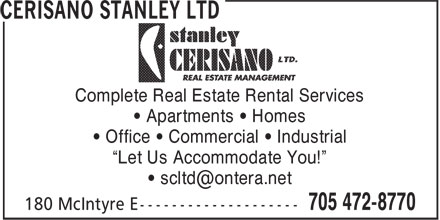 "Cerisano Stanley Ltd (705-472-8770) - Display Ad - Complete Real Estate Rental Services • Apartments • Homes • Office • Commercial • Industrial ""Let Us Accommodate You!"""