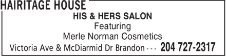 Hairitage House (204-727-2317) - Display Ad - Merle Norman Cosmetics HIS & HERS SALON Featuring