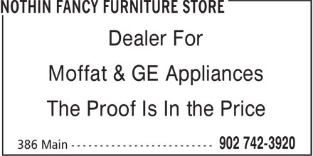 Nothin Fancy Furniture Store (902-742-3920) - Display Ad - Dealer For Moffat & GE Appliances Moffat & GE Appliances The Proof Is In the Price Dealer For The Proof Is In the Price