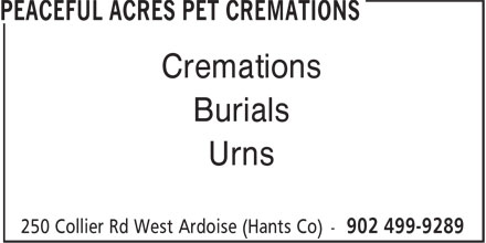 Peaceful Acres Pet Cremations (902-499-9289) - Display Ad - Cremations Burials Urns