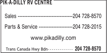 Pik-A-Dilly RV Centre (204-728-8570) - Display Ad - Sales ----------------------------------204 728-8570 Parts & Service ---------------------204 728-2015 www.pikadilly.com Sales ----------------------------------204 728-8570 Parts & Service ---------------------204 728-2015 www.pikadilly.com