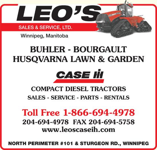 Leo's Sales & Service Ltd (204-694-4978) - Display Ad - 204-694-4978  FAX 204-694-5758 www.leoscaseih.com NORTH PERIMETER #101 & STURGEON RD., WINNIPEG SALES & SERVICE, LTD. BUHLER - BOURGAULT Winnipeg, Manitoba HUSQVARNA LAWN & GARDEN COMPACT DIESEL TRACTORS SALES - SERVICE - PARTS - RENTALS Toll Free 1-866-694-4978